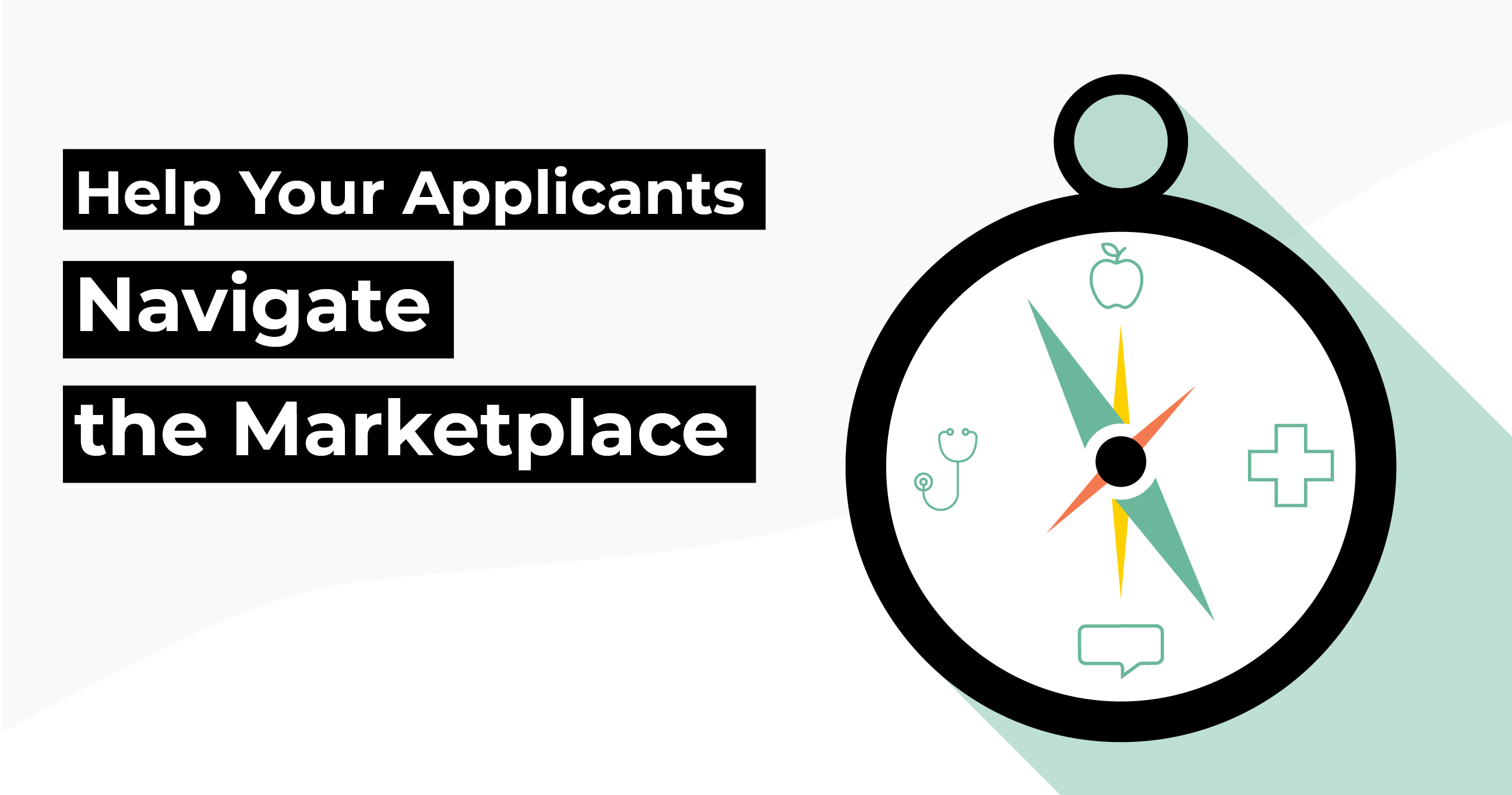 Help your Applicants Navigate the Marketplace 2018-01