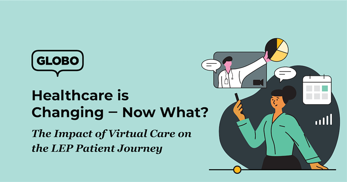 LEP Patient Journey and Virtual Care