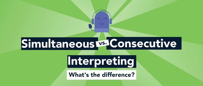 Simultaneous vs. Consecutive Interpreting.png