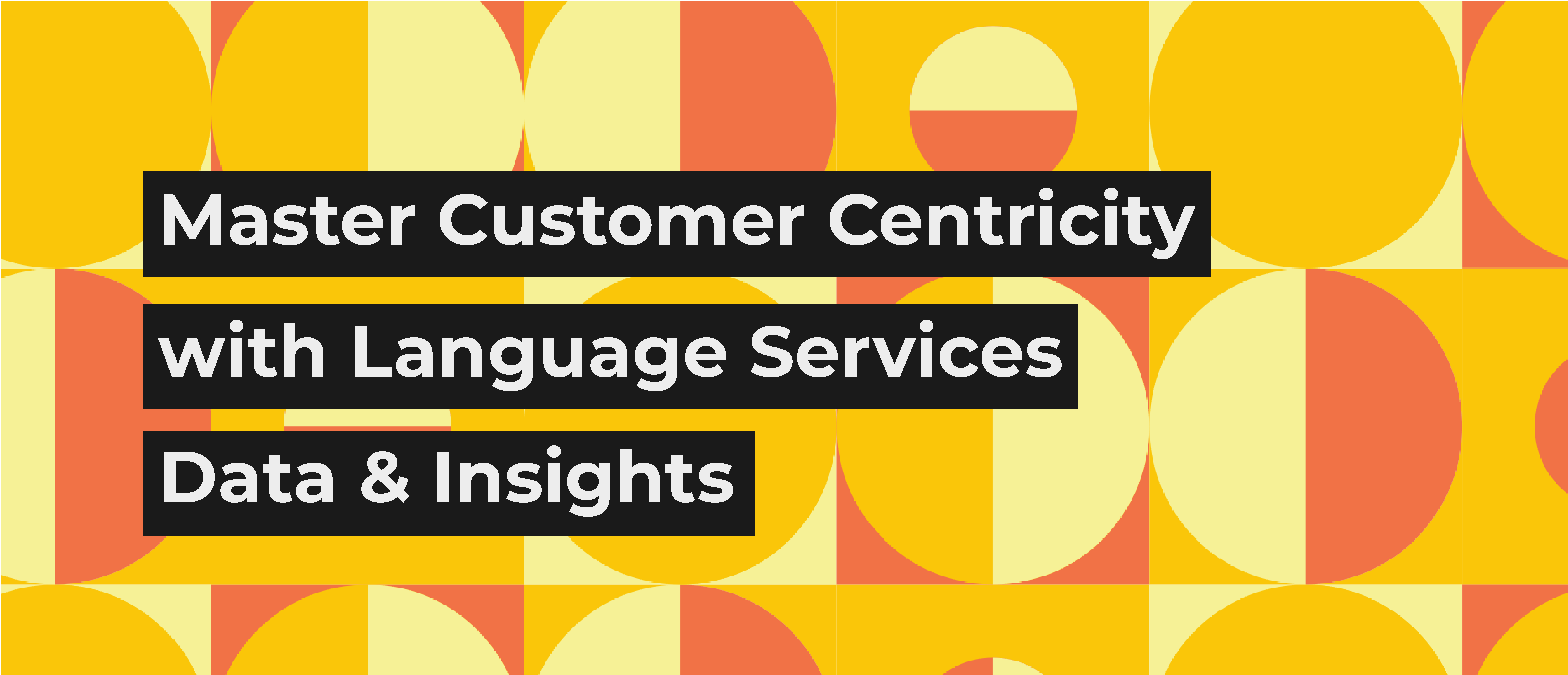 Mastering Customer Centricity with Language Data & Insights