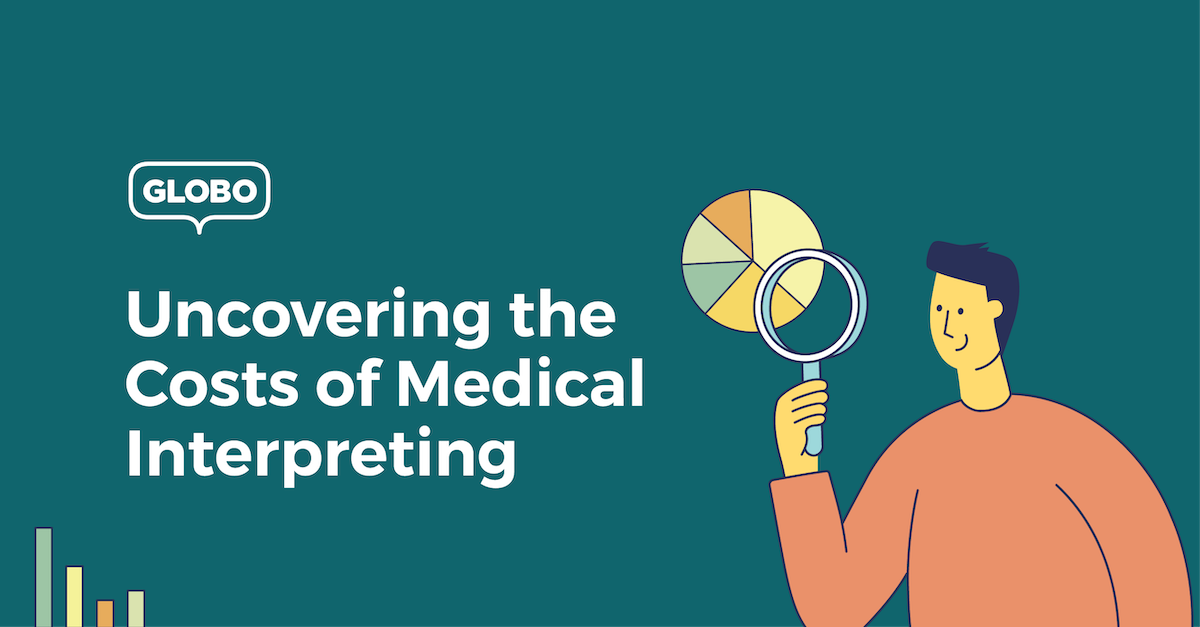 Uncovering the Costs of Medical Interpreting