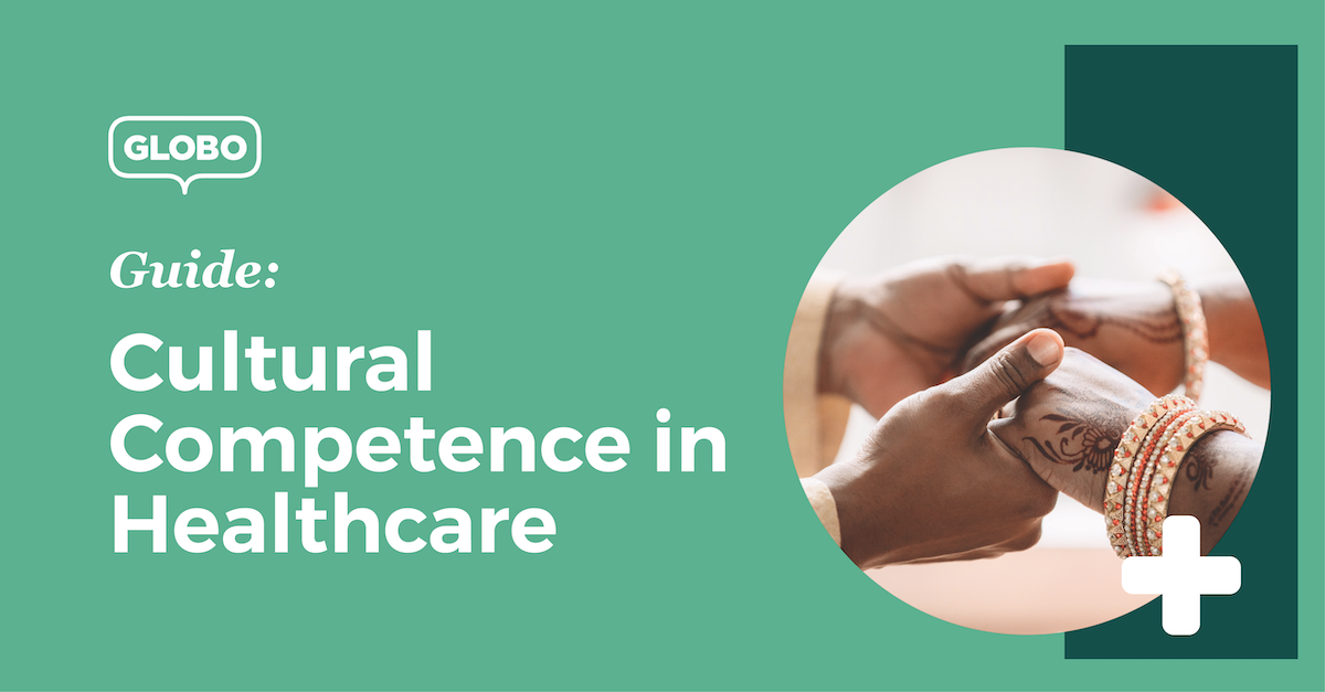 Cultural Competence in Healthcare: A Guide