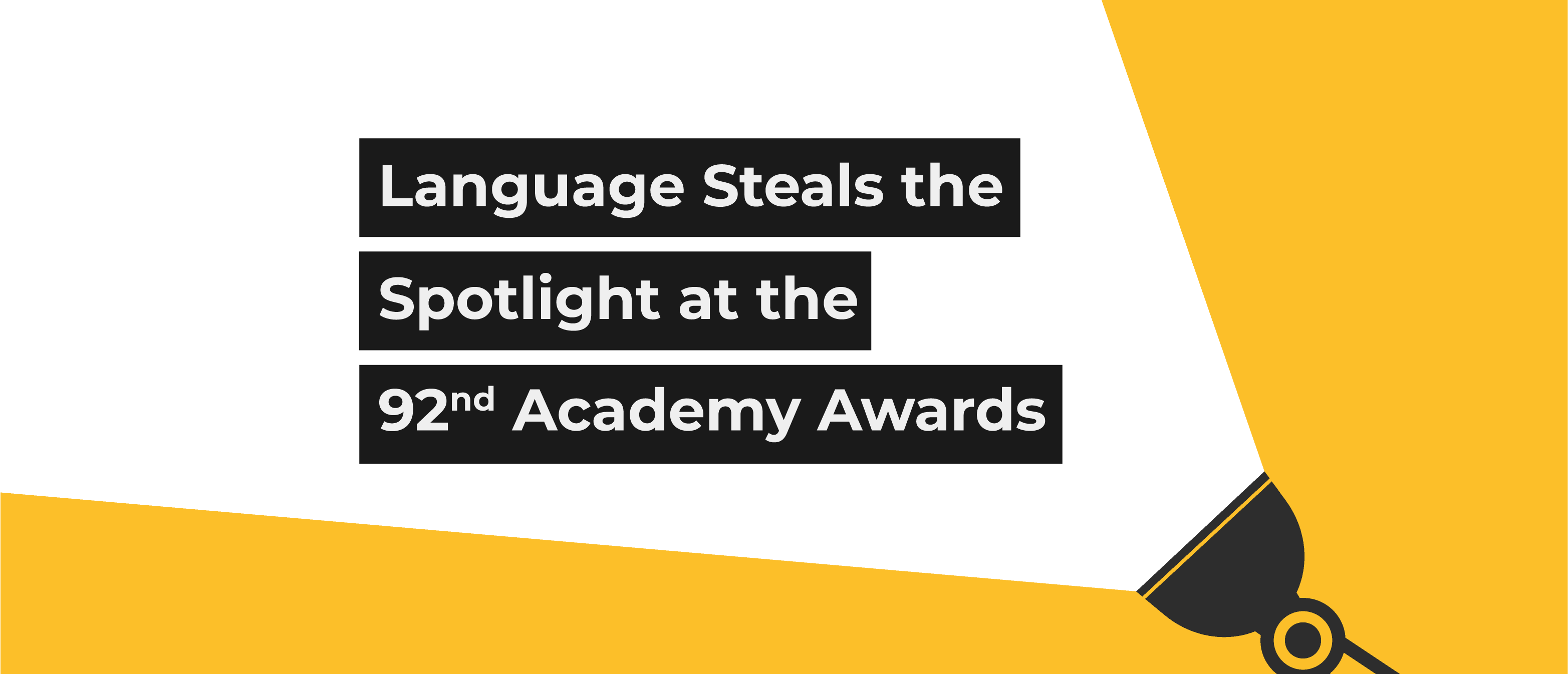 Language Steals the Spotlight at the 92nd Academy Awards