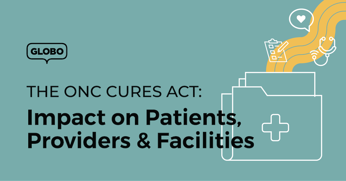 The ONC Cures Act: Impact on Patients, Providers & Facilities